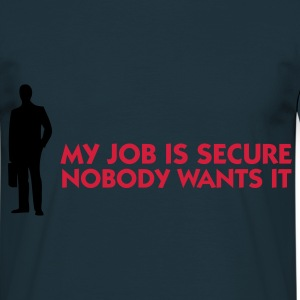 Azul marino My Job Is Secure - Nobody wants it (2c) Delantales - Camiseta hombre