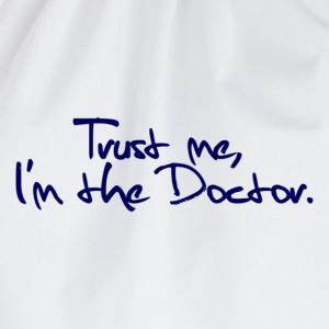 Trust me, I'm the Doctor (white) - Drawstring Bag