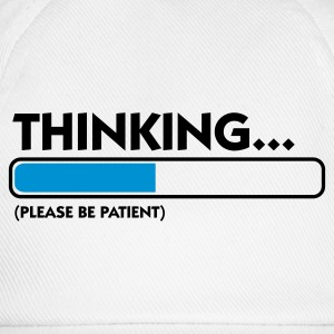 Hvid Thinking...please be patient (2c) T-shirts - Baseballkasket
