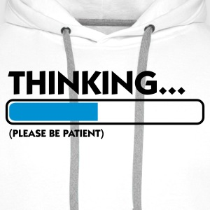 Bianco Thinking...please be patient (2c) T-shirt - Felpa con cappuccio premium da uomo