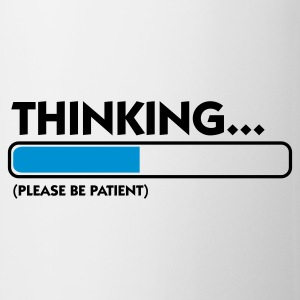 Bianco Thinking...please be patient (2c) T-shirt - Tazza