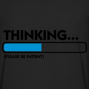 Black Thinking...please be patient (2c) Hoodies & Sweatshirts - Men's Premium Longsleeve Shirt