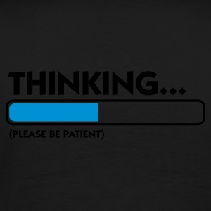 Svart Thinking...please be patient (2c) Tröjor - Premium-T-shirt herr