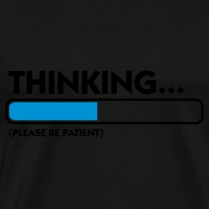 Black Thinking...please be patient (2c)  Aprons - Men's Premium T-Shirt