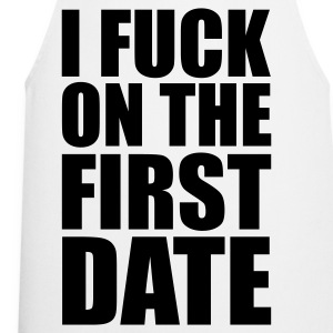 Wit I Fuck on the First Date T-shirts - Keukenschort