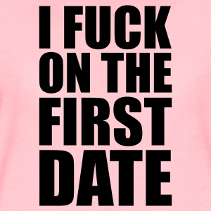 Rosa cristal I Fuck on the First Date Sudadera - Camiseta premium mujer