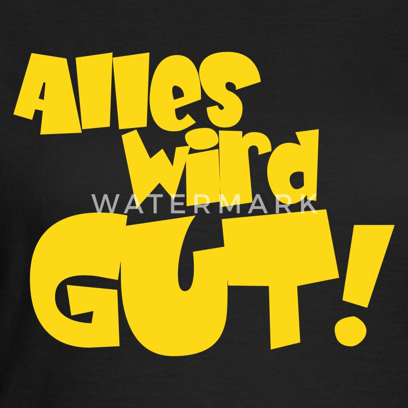Chocolate Alles wird gut T-Shirts - Frauen T-Shirt