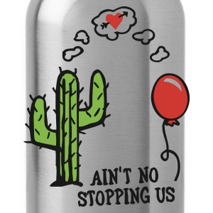 Ain't no stopping us - Trinkflasche