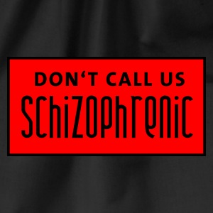 dont_call_us_schizophrenic T-shirts - Gymnastikpåse