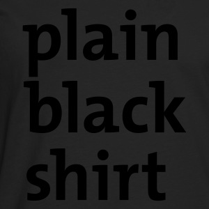 Black plain black shirt T-Shirts - Men's Premium Longsleeve Shirt