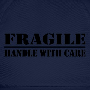 Fragile - handle with care - Baseball Cap
