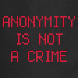 anonymity is not a crime - Cooking Apron