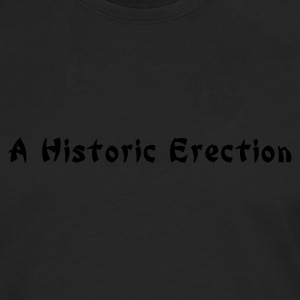 a historic erection - Men's Premium Longsleeve Shirt