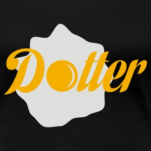 Dotter Girly  - Frauen Premium T-Shirt