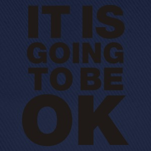 Cielo It is going to be okay T-shirt - Cappello con visiera