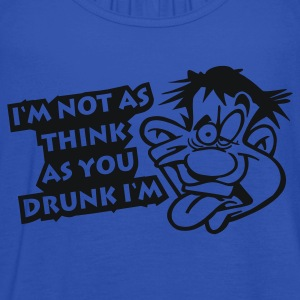 Sky Im_not_as_think_as_you_drunk_Im T-Shirts - Frauen Tank Top von Bella