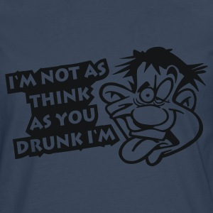 Sky Im_not_as_think_as_you_drunk_Im T-Shirts - Männer Premium Langarmshirt