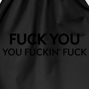 Fuck You Fuckin Fuck (1c, ENG) - Drawstring Bag