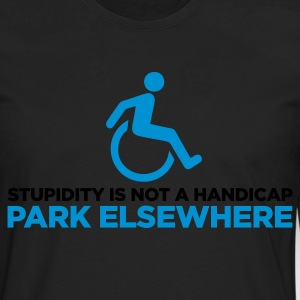 Stupidity is not a Handicap 2 (ENG, 2c) - Herre premium T-shirt med lange ærmer