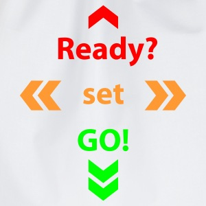 Weiß Ready Set Go © T-Shirts - Drawstring Bag