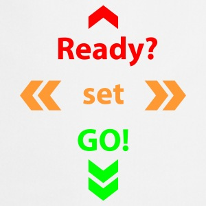 Weiß Ready Set Go © T-Shirts - Cooking Apron