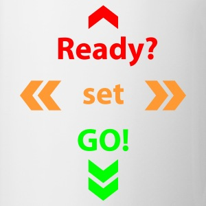 Weiß Ready Set Go © T-Shirts - Kubek