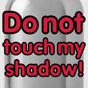 Pink Do not touch my shadow - font © T-Shirts - Drinkfles