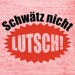 Gelb Schwätz nicht - Lutsch © T-Shirts - Women's Tank Top by Bella