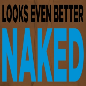 Looks Even Better Naked (2c, ENG) - Dame Premium hættetrøje
