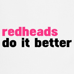 Vit redheads do it better T-shirts - Förkläde