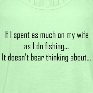 If i spent as much on my wife as i do fishing Fishing T-Shirt - Orange Print - Women's Tank Top by Bella
