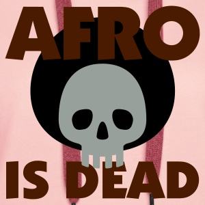Gelb Afro is dead © T-Shirts - Premium hettegenser for kvinner