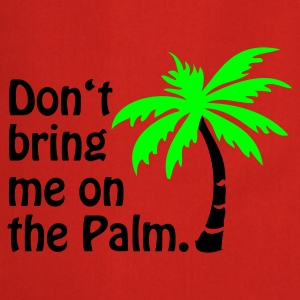 Gelb Don't bring me on the Palm © T-Shirts - Förkläde