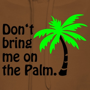 Gelb Don't bring me on the Palm © T-Shirts - Dame Premium hættetrøje
