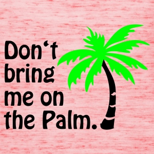Gelb Don't bring me on the Palm © T-Shirts - Singlet for kvinner fra Bella