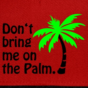 Gelb Don't bring me on the Palm © T-Shirts - Snapback Cap