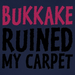 Turchese Bukkake Ruined my Carpet 1 (2c) T-shirt - Cappello con visiera