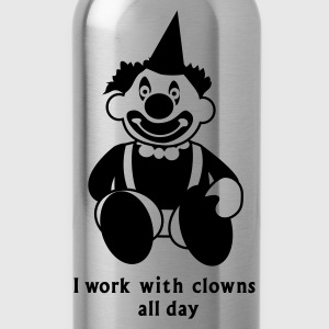Pink i work with clowns all day 1 T-Shirts - Trinkflasche