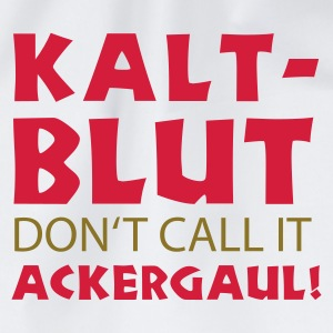 Kaltblut- don't call it Ackergaul - Turnbeutel