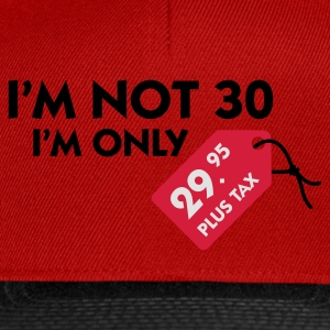 Rose clair I'm Not 30 (3c) T-shirts - Casquette snapback