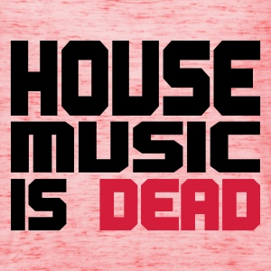 Geel house_music_is_dead_duocolor T-shirts - Vrouwen tank top van Bella