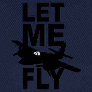 let me fly T-Shirts - Baseball Cap