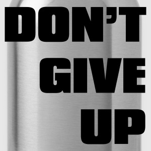 Svart don't give up T-shirts - Vattenflaska