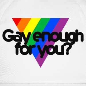 Gay enough for you? (beige) - Baseball Cap