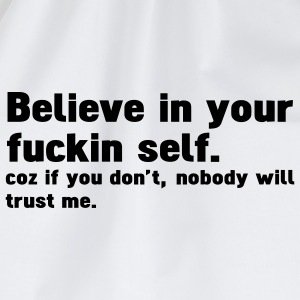 believe in your fuckin self T-shirts - Gymtas
