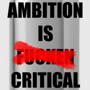 Ambition Is Critical - Water Bottle
