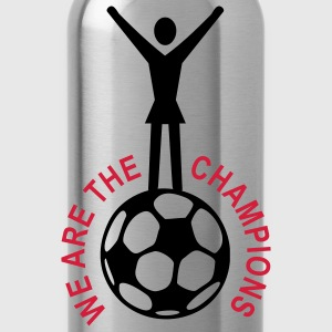 WE ARE THE CHAMPIONS - Frauen Fußball | Girlieshirt - Trinkflasche