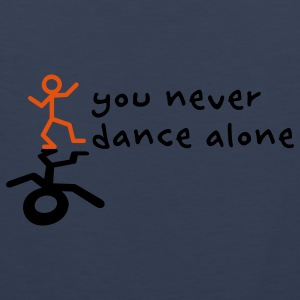 You never dance alone T-Shirts - Männer Premium Tank Top