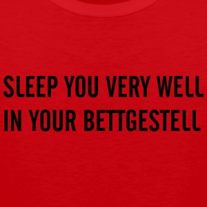 Sleep you very well, in your Bettgestell T-Shirts - Männer Premium Tank Top