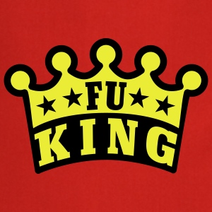 FU King | fucking | fuck T-Shirts - Delantal de cocina